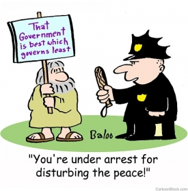 """""""You're under arrest for disturbing the peace!"""""""